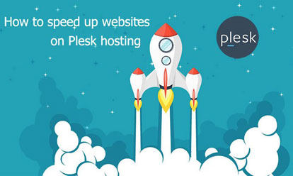How to speed up websites on Plesk hosting?