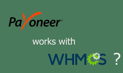Can Payoneer work with WHMCS?